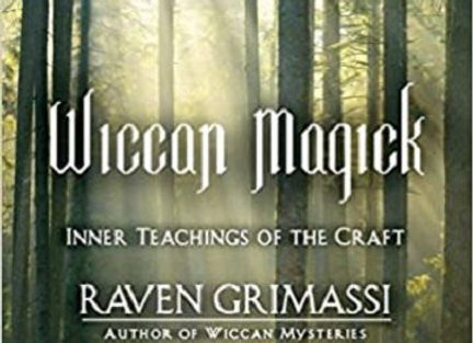 Wiccan Magick | By Raven Grimassi