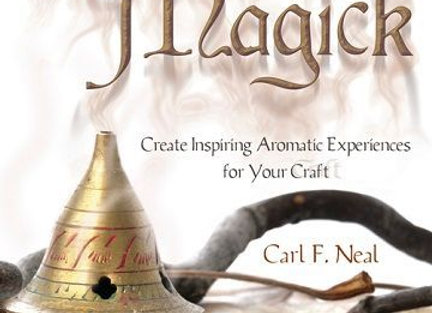 Incense Magick | By Carl F. Neal