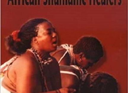 Called to Heal African Shamanic Healers | By Susan Schuster Campbell