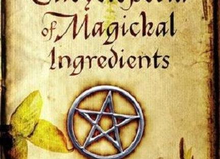 The Encyclopedia of Magickal Ingredients | By Lexa  Rosean