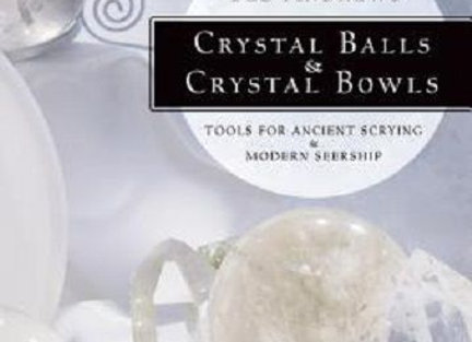Crystal Balls & Crystal Bowls | By Ted Andrews