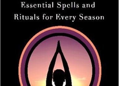 Advanced Circle Magick: Essential Spells and Rituals for Every Season