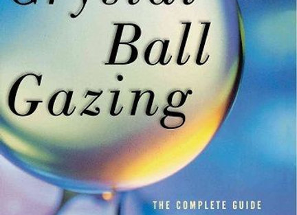Crystal Ball Gazing   By Uma Silbey