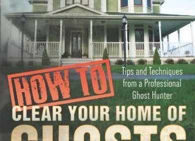 How To Clear your Home of Ghosts & Spirits | By Debi Chestnut