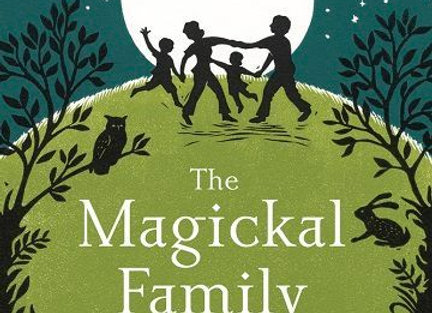 The Magickal Family | By Monica Crosson