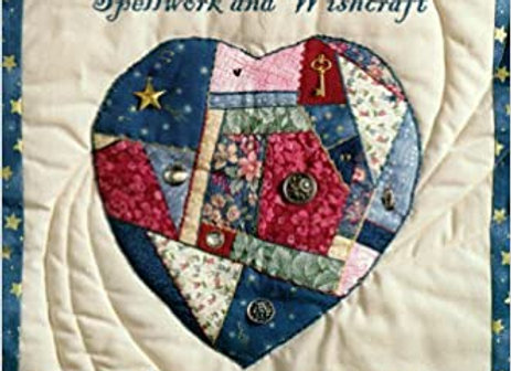 Magical Fabric Art: Spellwork & Wishcraft through Patchwork Quilting and Sewing