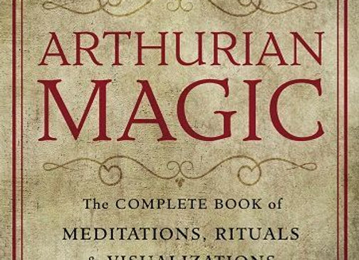 Arthurian Magic | By John + Caitlin Matthews