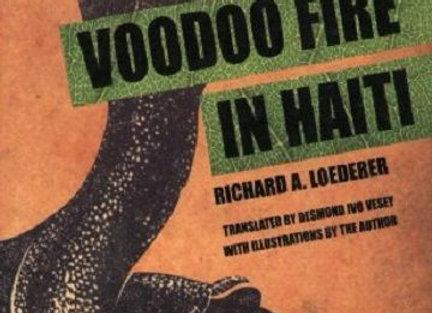 VooDoo Fire in Haiti   By Richard A. Loederer
