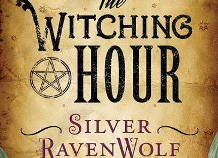 The Witching Hour | By Silver Ravenwolf