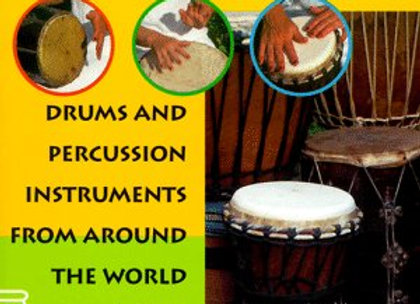 The Joy of Drumming: Drums & Percussion Instruments from Around the World