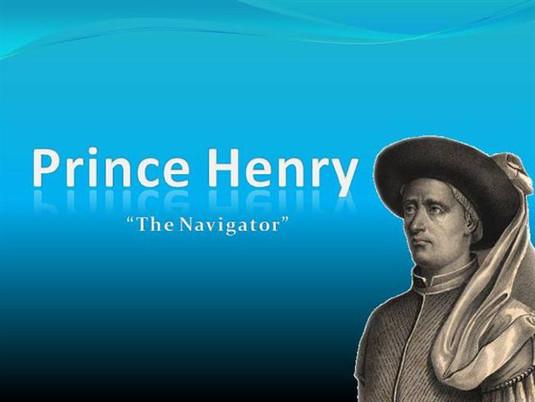 Prince Henry, The Navigator.