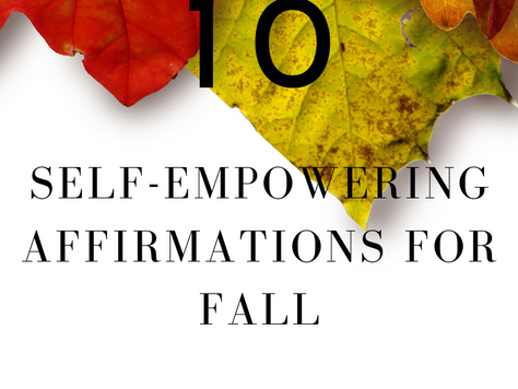 10 Self-Empowering Affirmations For Fall