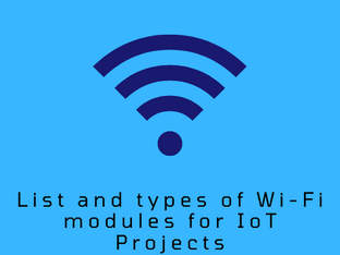 List and types of Wi-Fi Modules for IoT Projects
