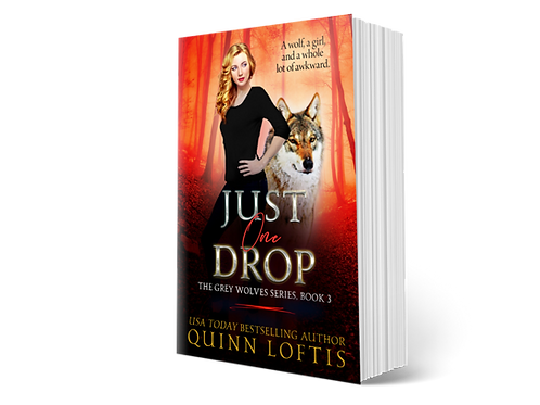 Just One Drop, Book 3 of the Grey Wolves Series