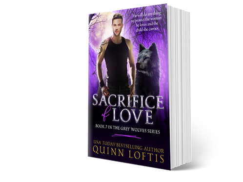 Sacrifice of Love, Book 7 of the Grey Wolves Series