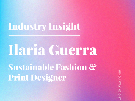 Industry Insight: Ilaria Guerra, Sustainable Fashion and Print Designer