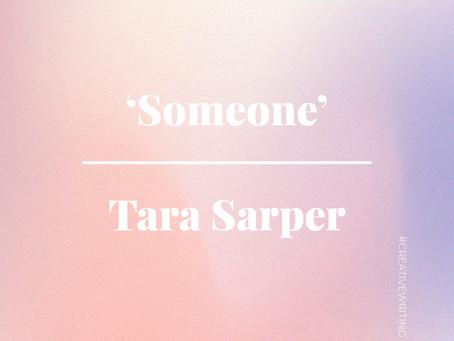 'Someone' by Tara Sarper
