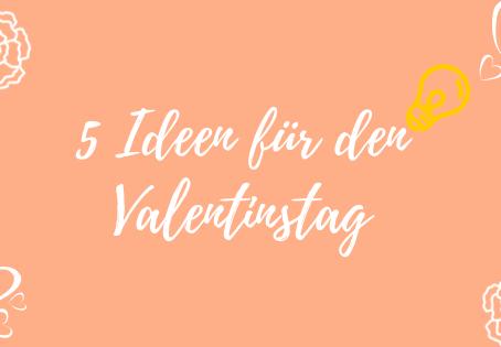 Single am Valentinstag? Hier die 5 besten Ideen für deinen Valentinstag!
