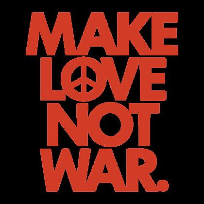 Make Love Not War.
