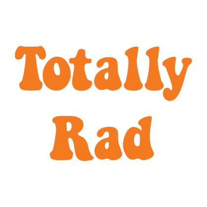 Totally Rad (Fluorescent Orange)