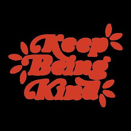 Keep Being Kind