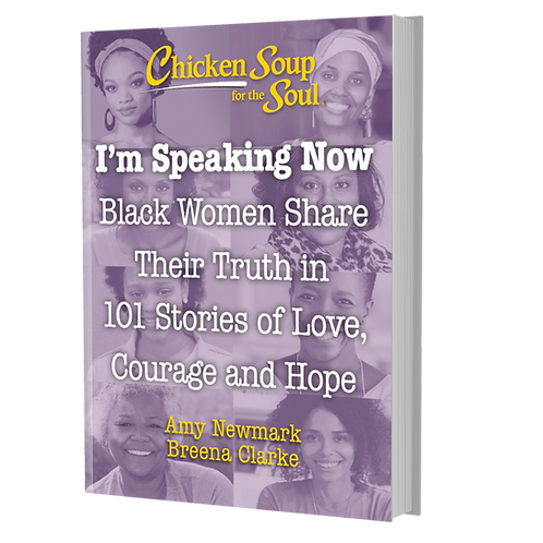 Chicken Soup for the Soul I'm Speaking Now