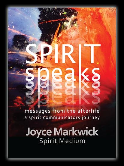 Spirit Speaks by Joyce Markwick