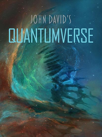 Quantumverse by John David