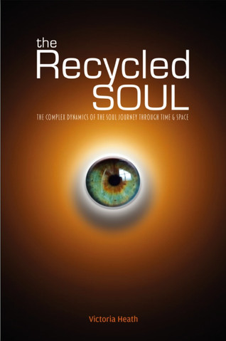 THE RECYCLED SOUL by VICTORIA HEATH