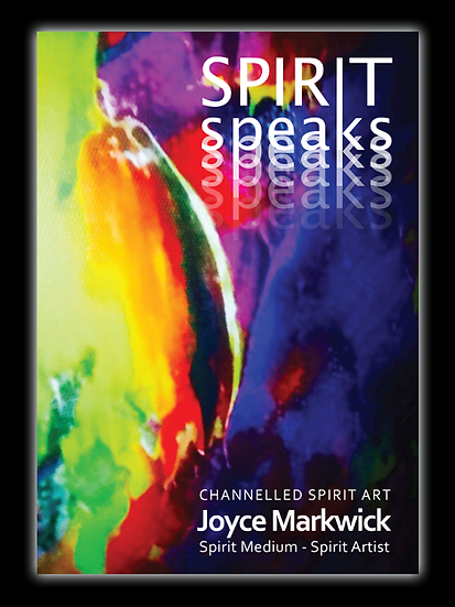 Spirit Speaks Channelled Spirit Art by Joyce Markwick