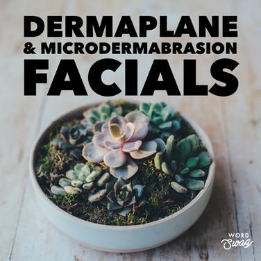 Dermaplane & Microdermabrasion Facials