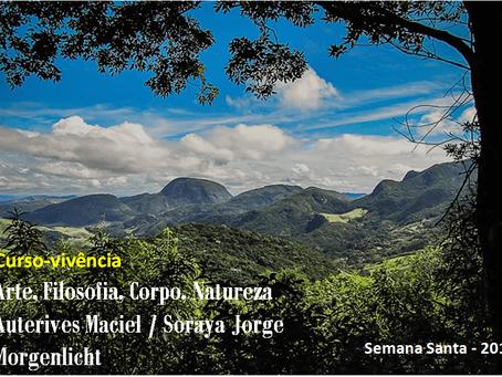 Curso-Vivência Arte, Filosofia, Corpo, Natureza com Auterives Maciel e Soraya Jorge no Morgenlicht
