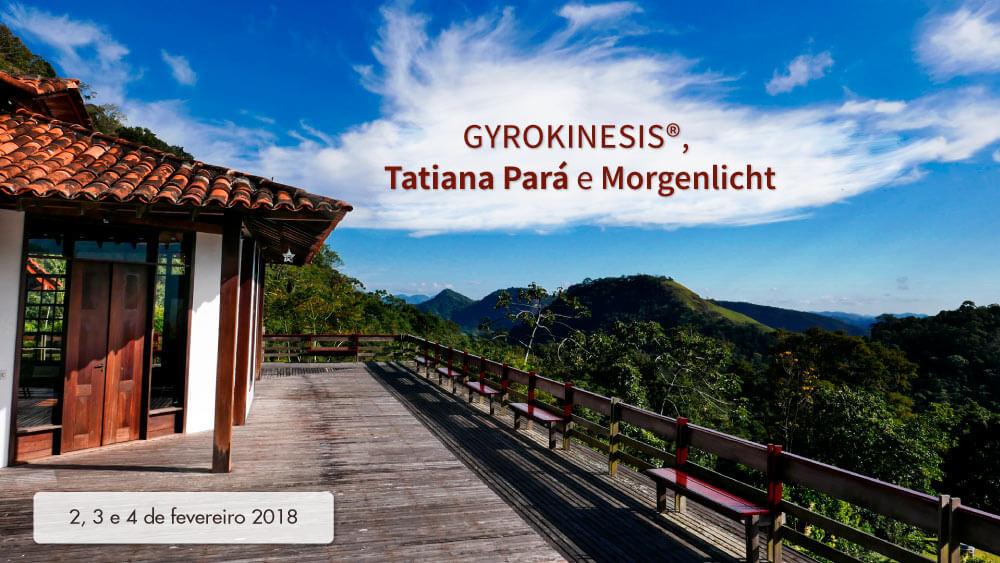 GYROKINESIS®, Tatiana Pará e Morgenlicht