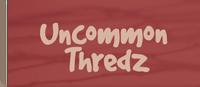 Uncommon Thredz