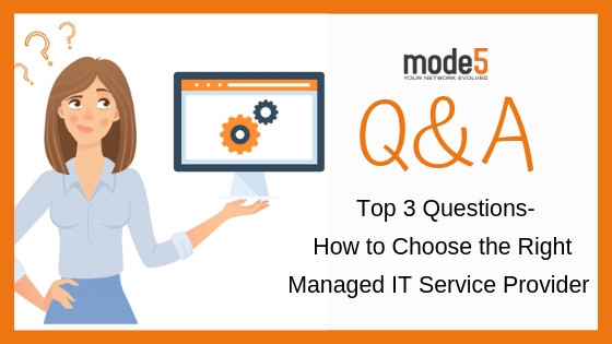 Top 3 Questions Asked When Choosing a Managed IT Provider