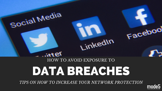 How to Avoid Exposure to Data Breaches: Tips on How to Increase Your Network Protection