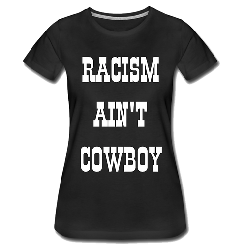 RACISM AIN'T COWBOY WOMEN'S T-SHIRT