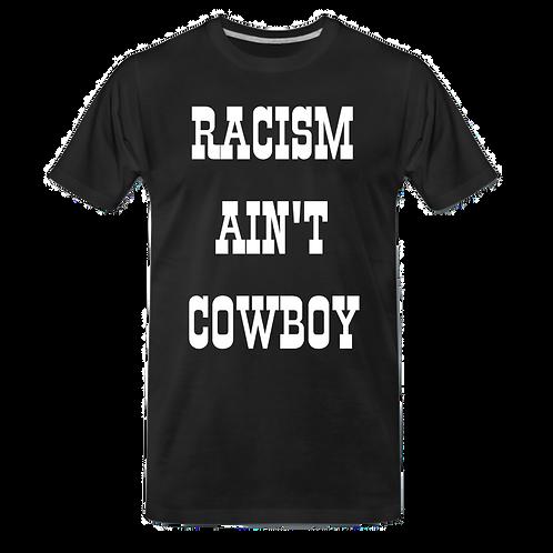 RACISM AIN'T COWBOY MEN'S T-SHIRT