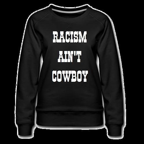 RACISM AIN'T COWBOY SWEATSHIRT