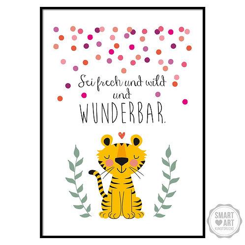 """Kunstdruck """"Sei wild Tiger"""""""