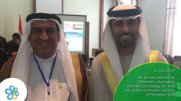 Mr. Ahmed Abdulla Al Dhanhani - Managing Director, Link Energy Est. and Mr. Sohail Al Zhourini - Ministry of Petroleum UAE