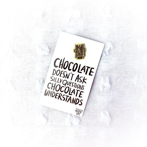 """Chocolate isn't Silly"" Pin"