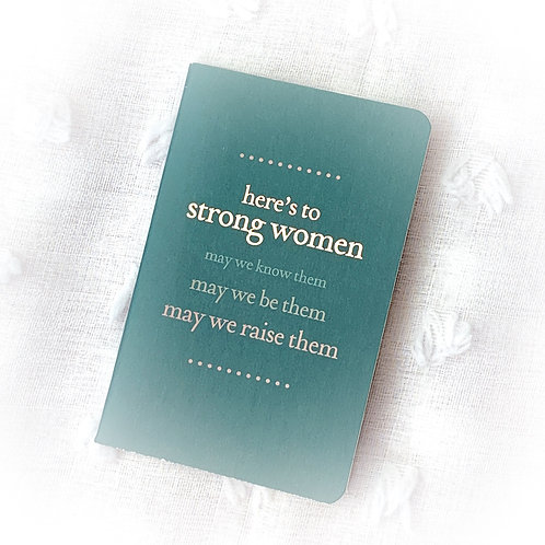 """""""Here's to Strong Women"""" Pocket Notebook"""