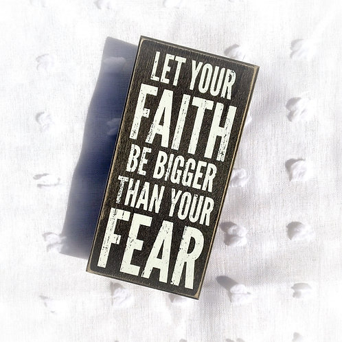 """Faith Over Fear"" Box Sign"