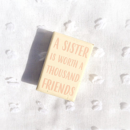 """Sister Worth Thousand Friends"" Box Sign"