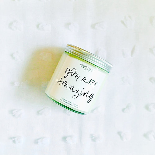 """""""You are Amazing"""" Soy Candle"""