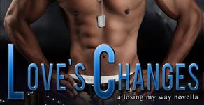 Love's Changes: A Losing My Way Novella Spotlight & Giveaway