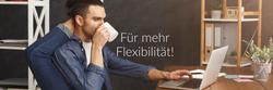 Für mehr Flexibilität!