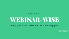 Webinar Wise - A Sure Shot Way to Keep your Brand Afloat & Customers Engaged