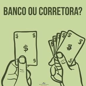 BANCO OU CORRETORA
